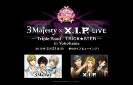 3 Majesty × X.I.P. LIVE ライブビューイング(山形)