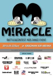 MIRACLE VOL.1~Battle&Contest Kid's Dance Event~